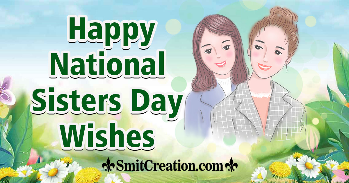 Happy National Sisters Day Wishes