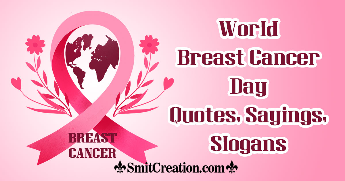 World Breast Cancer Day Quotes, Sayings, Slogans