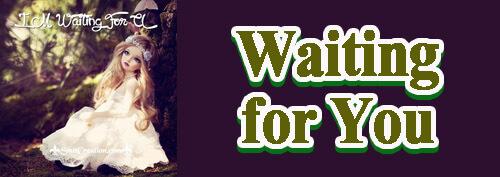 Waiting forYou